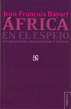 portada de 'África en el espejo. Colonización, criminalidad y Estado'